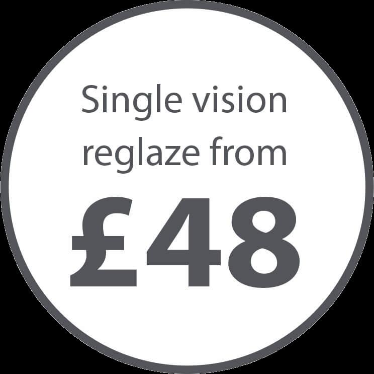 Single vision reglaze from £45